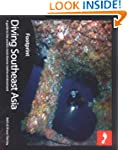 Diving Southeast Asia: A guide to Asi...