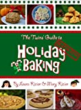 The Twins Guide to Gluten-Free Holiday Baking: 25 Quick and Easy Recipes for Busy Bakers