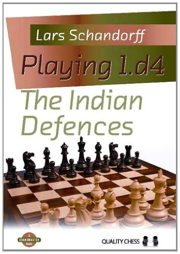 Playing 1.D4 The Indian Defences (Grandmaster Guide)