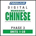 Chinese (Man) Phase 3, Units 1-30: Learn to Speak and Understand Mandarin Chinese with Pimsleur Language Programs