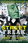 Street Freak: Money and Madness at Le...