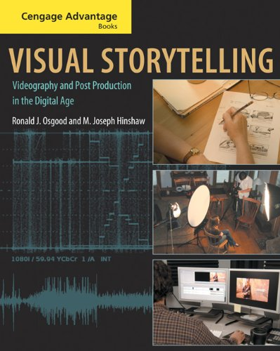 Cengage Advantage Books: Visual Storytelling: Videography and Post...