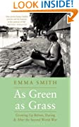 As Green as Grass: Growing Up Before, During & After the Second World War