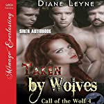 Taken by Wolves: Call of the Wolf 4 | Diane Leyne