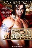Lycan Gladiator (Wolf Maiden Saga Book 1)