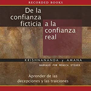 De la confianza ficticia a la confianza real [From Fantasy Trust To Real Trust (Texto Completo)] Audiobook
