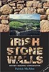 Irish Stone Walls: History, Building,...