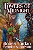 Towers of Midnight (Wheel of Time (Tor Hardcover)) (0765328127) by Jordan, Robert