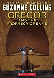 The Underland Chronicles #2: Gregor and the Prophecy of Bane: Gregor The Overlander And The Prophecy Of Bane (The Underland Chronicles, Book 2)