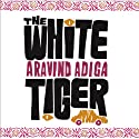 The White Tiger: A Novel (       UNABRIDGED) by Aravind Adiga Narrated by John Lee