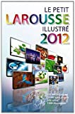 Petit Larousse 2012 (French Edition) (0320080846) by Larousse