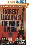 Robert Ludlum's The Paris Option: A Covert-One Novel (Ludlum, Robert, Covert-One Novels.)