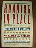 Running in Place: Inside the Senate (0671636049) by Miller, James A.