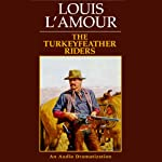 The Turkeyfeather Riders | Louis L'Amour