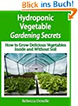 Hydroponic Vegetable Gardening Secret...