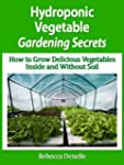 Hydroponic Vegetable Gardening Secrets