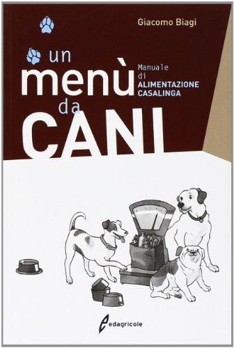Un menù da cani Manuale di alimentazione casalinga PDF