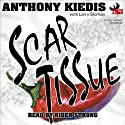 Scar Tissue Audiobook by Anthony Kiedis, Larry Sloman Narrated by Rider Strong