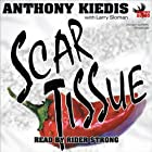 Scar Tissue (       UNABRIDGED) by Anthony Kiedis, Larry Sloman Narrated by Rider Strong
