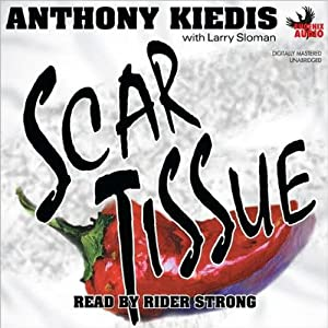 Scar Tissue | [Anthony Kiedis, Larry Sloman]
