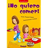 No quiero comer! / I do not Want to Eat! (Sensaciones / Sensations) (Spanish Edition)