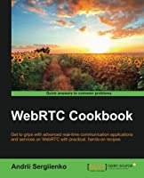 WebRTC Cookbook Front Cover