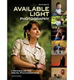 img - for [(Doug Box's Available Light Photography: Techniques for Digital Photographers )] [Author: Douglas Allen Box] [Jul-2012] book / textbook / text book