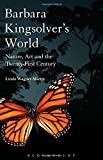 img - for Barbara Kingsolver's World: Nature, Art, and the Twenty-First Century book / textbook / text book