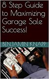 8 Step Guide to Maximizing Garage Sale Success!