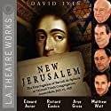 New Jerusalem: The Interrogation of Baruch de Spinoza at Talmud Torah Congregation: Amsterdam, July 27, 1656  by David Ives Narrated by Edward Asner, Richard Easton, Andrea Gabriel, Arye Gross, Amy Pietz, James Wagner, Matthew Wolf