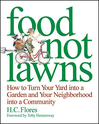 food-not-lawns-how-to-turn-your-yard-into-a-garden-and-your-neighborhood-into-a-community