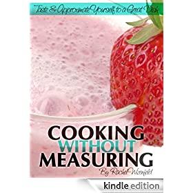 Cooking Without Measuring: Taste and Approximate Yourself to a Great Dish