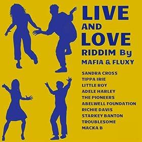 Live and Love Riddim By Mafia & Fluxy