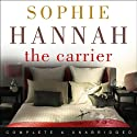 The Carrier Audiobook by Sophie Hannah Narrated by Julia Barrie