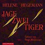 Jage zwei Tiger | Helene Hegemann