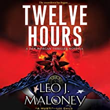Twelve Hours (       UNABRIDGED) by Leo J. Maloney Narrated by John Pruden