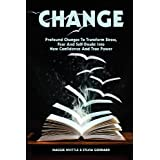 Change: Profound Changes to Transform Stress, Fear and Self-Doubt into New Confidence and True Powerby Maggie Whittle