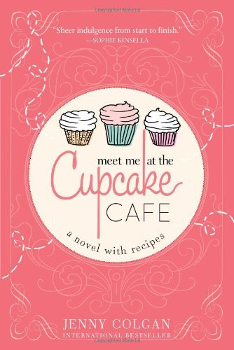 meet-me-at-the-cupcake-cafe-a-novel-with-recipes