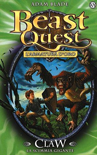 Claw. La scimmia gigante. L'armatura d'oro. Beast Quest: 8