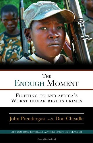 The Enough Moment: Fighting to End Africa