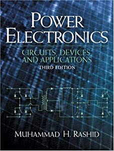 Power Electronics: Circuits, Devices and Applications (3rd Edition) by Prentice Hall