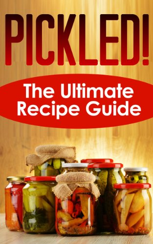 Pickled! The Ultimate Recipe Guide - Over 30 Delicious & Best Selling Recipes (Pickled Egg Cookbook compare prices)