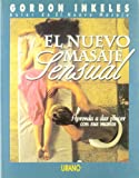 img - for El Nuevo Masaje Sensual = The New Sensual Massage (Spanish Edition) book / textbook / text book