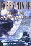 Hijos de mundo anillo / Ringworld's Children (Spanish Edition) (8498003318) by Larry Niven
