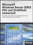 echange, troc  - Microsoft Windows Server 2003 PK I und Zertifikatssicherheit