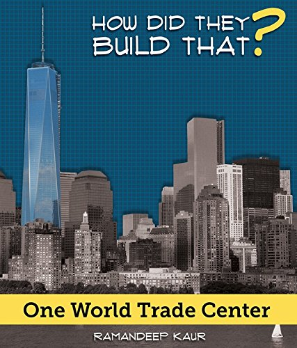 One World Trade Center (How Did They Build That?)