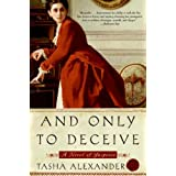 And Only to Deceive (Lady Emily Mysteries, Book 1) ~ Tasha Alexander