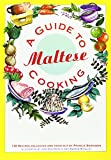 A Guide to Maltese Cooking: 130 Recipes Collected and Tried Out