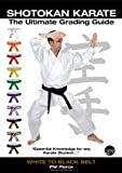 Shotokan Karate Grading & Training - Ultimate Summary Guide - White to Black Belt - (Annotated) (JKF, KUGB Etc)