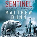 Sentinel: Spycatcher, Book 2 (       UNABRIDGED) by Matthew Dunn Narrated by Rich Orlow